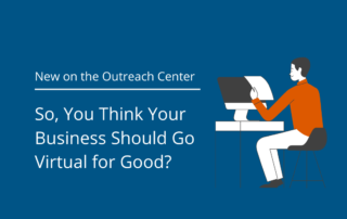 So, You Think Your Business Should Go Virtual for Good?