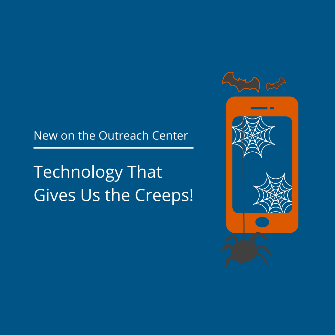Technology that gives us the creeps