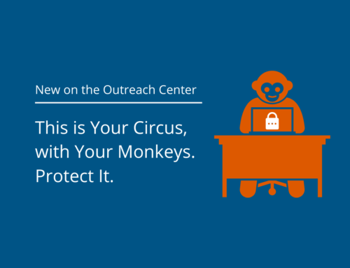 This is Your Circus, with Your Monkeys. Protect It.